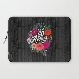 Go Away Laptop Sleeve