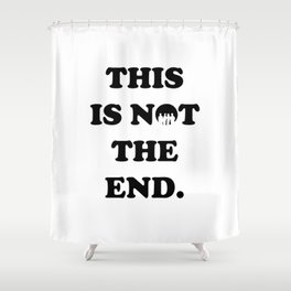 THIS IS NOT THE END. (ONE DIRECTION) Shower Curtain
