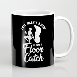 That Wasn't A Drop Color Guard Marching Band Coffee Mug