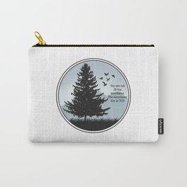 You are not IN the mountains, the mountains are in YOU Landscape Carry-All Pouch
