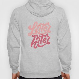 Later Hater Hoody