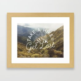 TAKE A HIKE and get lost Framed Art Print