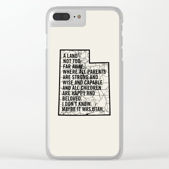 Raising Arizona - Maybe It Was Utah Clear iPhone Case
