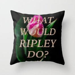 What Would Ripley Do? Throw Pillow