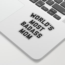 Badass Mom Funny Quote Sticker