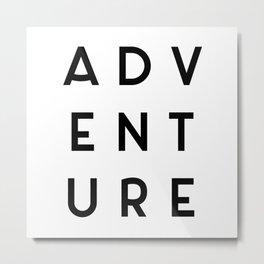 Adventure Minimalist Quote Metal Print