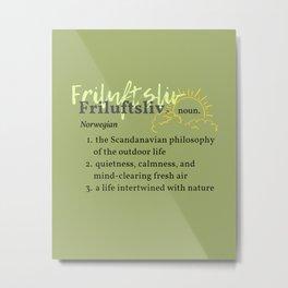 Friluftsliv - The Scandinavian Philosophy of the Outdoor Life by Christie Olstad Metal Print