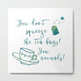 Don't Squeeze the Tea Bag - Blue Metal Print