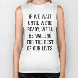 Wait Until We're Ready Quote Biker Tank
