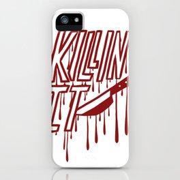 Killin' It iPhone Case