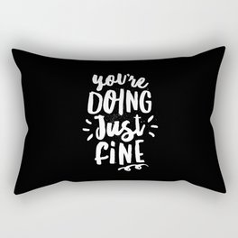 You're Doing Just Fine black and white monochrome typography poster design home wall bedroom decor Rectangular Pillow