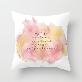 My life quote Throw Pillow