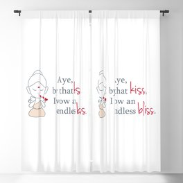 Aye, By that KISS, I vow and endless BLISS. Blackout Curtain