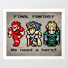 We Need A Hero Art Print
