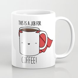 This is a Job for Coffee! Coffee Mug