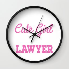 I Am That Cute Girl Who Is Also A Lawyer Wall Clock