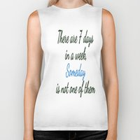 sayings Biker Tanks featuring Someday is not a Day! by Brown Eyed Lady