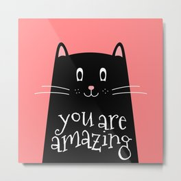 You are amazing word in Cute Cat Metal Print