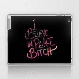 I Believe In Peace Bitch Laptop & iPad Skin