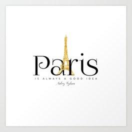Paris is always a good idea - Audrey Hepburn - gold eiffel Art Print