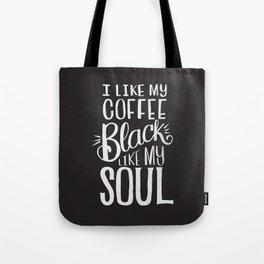 COFFEE BLACK LIKE MY SOUL Tote Bag