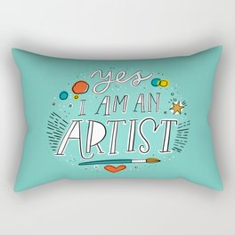 Yes I am an Artist Rectangular Pillow