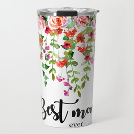 Best mom ever | Mother's day Travel Mug