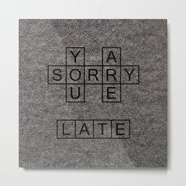 Sorry Metal Print