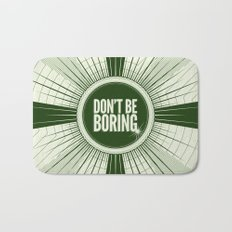 Don't Be Boring Bath Mat