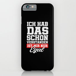 I Understand That, I Just Don't Care iPhone Case