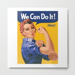 We Can Do It! Always! Metal Print