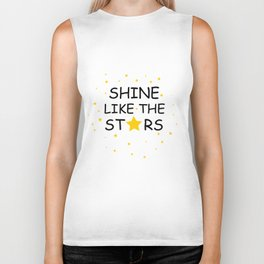 Shine like the stars quote Biker Tank