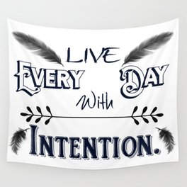 Live Every Day with Intention Feathers A350 Wall Tapestry