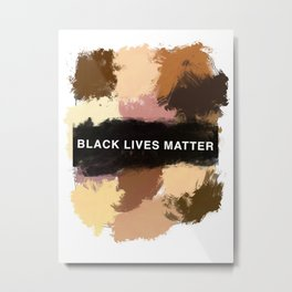 Tell everyone again, Black Lives Matter Metal Print