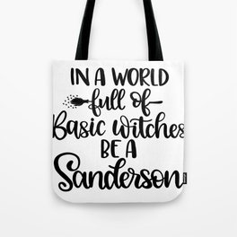 In A World Full Of Basic Witches Be A Sanderson (2) Tote Bag