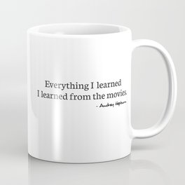 Everything I learned I learned from the movies Coffee Mug