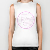 feminist Biker Tanks featuring Feminist by paperdreamland