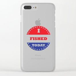 I Fished Today Clear iPhone Case