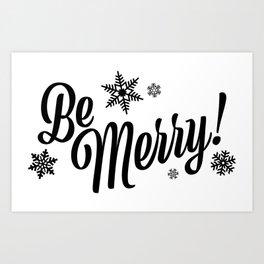 Be Merry! Art Print
