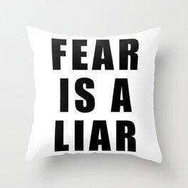 Fear is a Liar Throw Pillow