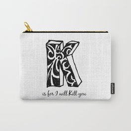 K is for... Carry-All Pouch