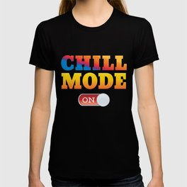 Fun Chill Mode On graphic T-shirt