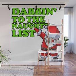 Dabbin to the naughty list Wall Mural