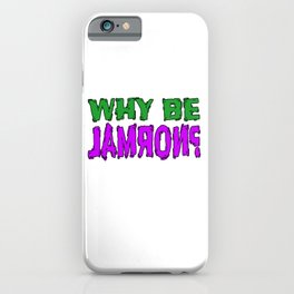 Curious why we should be normal? Wear this tee in case someone might have the answer! Stay curious!  iPhone Case
