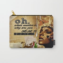why are you here? Carry-All Pouch