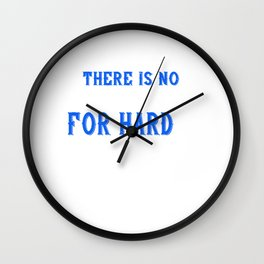 03.ther is no substitute for hard work Wall Clock