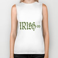 irish Biker Tanks featuring Irish ish by anto harjo