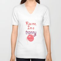 rupaul V-neck T-shirts featuring Kiss me I'm a tranny by Francine Oliveira
