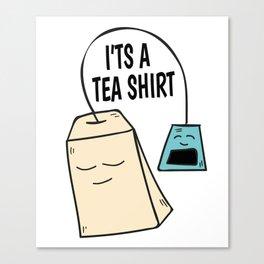 Tea pun coffee funny shirt gift Canvas Print