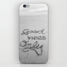 Good Vibes Only (Black and White) iPhone Skin